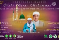 Peringatan Maulid Nabi Besar Muhammad saw, Haul ke 22 Murobbi Abuya Habib Hasan bin Ahmad Baharun